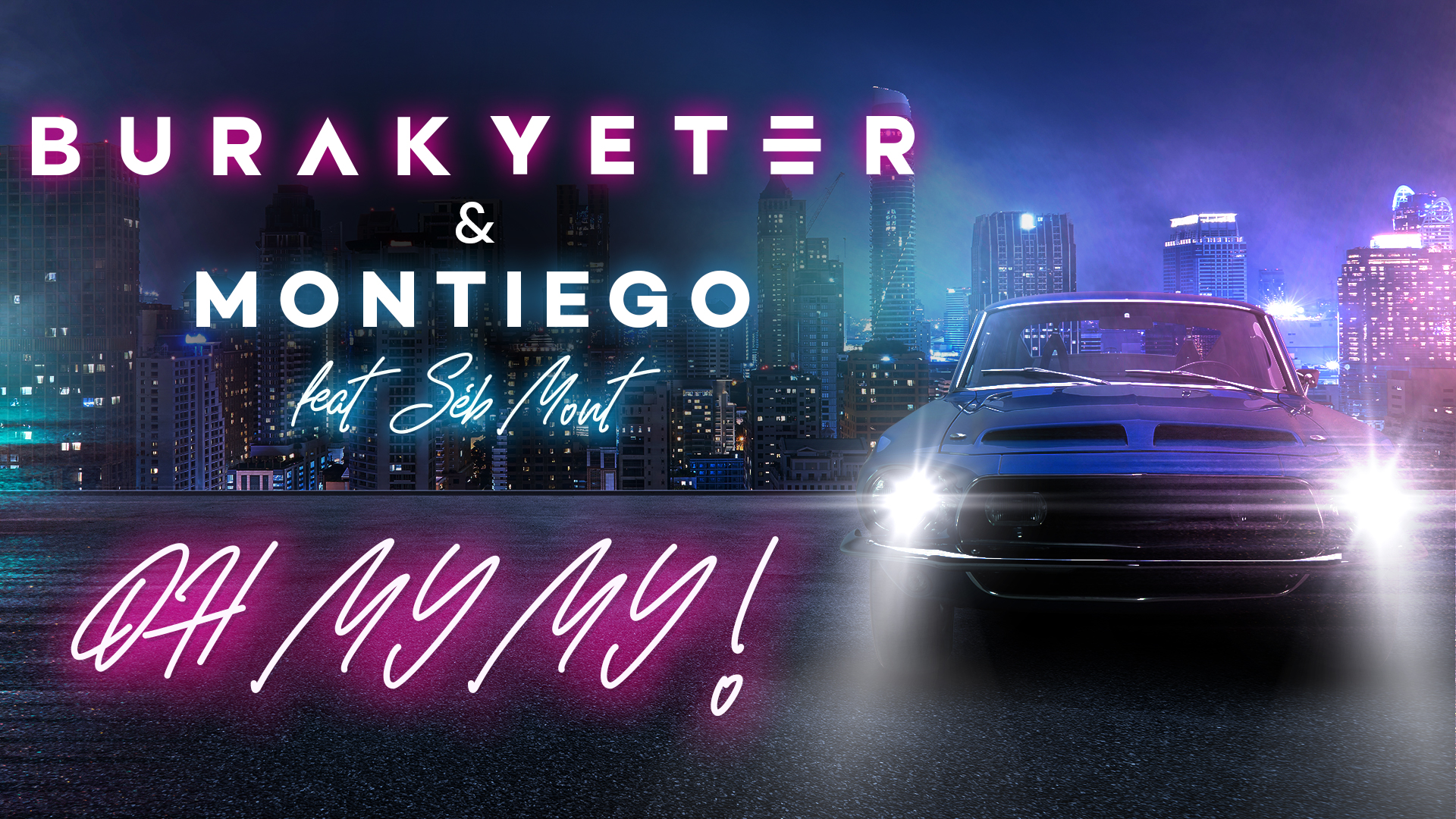 Burak Yeter & Montiego – Oh My My feat. Séb Mont is OUT NOW